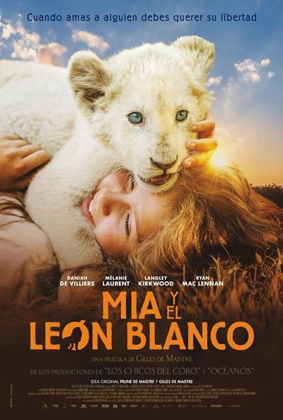 Mia y el león blanco  Drama / Eventos Especiales / 2018 / Francia / 98 minutos