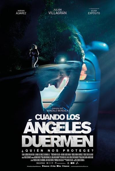 Cuando los ángeles duermen  Thriller / 2018 / España / 91 minutos