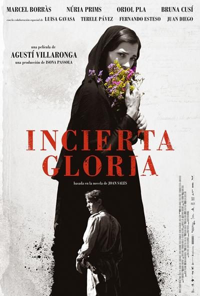 Incierta gloria  Drama / 2017 / España / 115 minutos